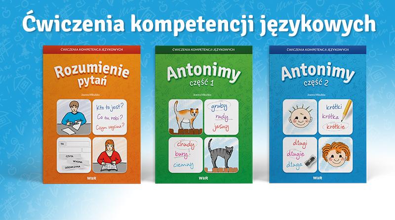 """Ćwiczenia kompetencji językowych – """"Antonimy"""" i """"Rozumienie pytań"""""""