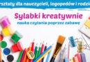 """WARSZTATY: """"Sylabki kreatywnie – nauka czytania poprzez zabawę"""" – 10.09.2016"""