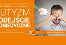"""Konferencja """"Autyzm – podejście biomedyczne"""" – Poznań, 18.02.2017"""