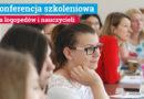 """Konferencja szkoleniowa dla nauczycieli i logopedów """"Jubileuszowe Spotkania z Edukacją"""" – Wieliczka, 23.09.2017"""