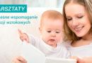 """Warsztaty """"Wczesne wspomaganie rozwoju funkcji wzrokowych"""" – 18.11.2017, Kraków"""