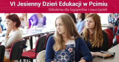 """Szkolenia dla nauczycieli i logopedów """"VI Jesienny Dzień Edukacji w Pcimiu"""" – 9.12.2017"""
