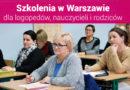 """Szkolenia dla nauczycieli i logopedów """"III Spotkania z Edukacją w Warszawie"""" – 24.03.2018"""