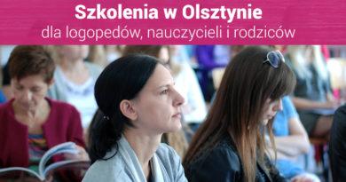 """Szkolenia dla nauczycieli i logopedów """"II Spotkania z Edukacją w Olsztynie"""" – 9.06.2018"""