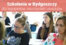 """Szkolenia dla nauczycieli i logopedów """"I Spotkania z Edukacją w Bydgoszczy"""" – 20.10.2018"""