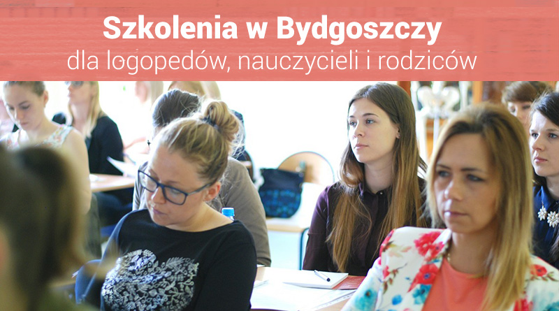 """Szkolenia dla nauczycieli i logopedów """"I Spotkania z Edukacją w Bydgoszczy"""" – 20.10.2018 – ZAPISY WKRÓTCE"""