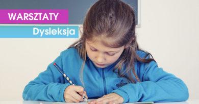 Warsztaty: Specyficzne trudności w nauce czytania i pisania. Zagrożenie dysleksją i dysleksja – 13.10.2018