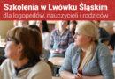 """Szkolenia dla nauczycieli i logopedów """"II Spotkania z Edukacją w Lwówku Śląskim"""" – 17.11.2018"""