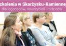 """Szkolenia dla nauczycieli i logopedów """"II Spotkania z Edukacją w Skarżysku-Kamiennej"""" – 16.02.2019"""