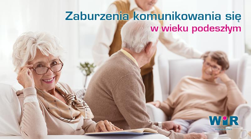 Zaburzenia komunikowania się w wieku podeszłym