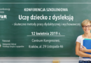 """Konferencja """"Uczę dziecko z dysleksją – skuteczne metody pracy dydaktycznej i wychowawczej"""" – 12.04.2019, Kraków"""