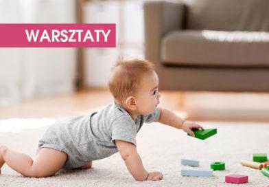 """WARSZTATY: """"Wczesne wspomaganie rozwoju małego dziecka"""" – 11.05.2019, Kraków"""