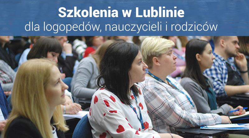 """Szkolenia dla nauczycieli i logopedów """"II Spotkania z Edukacją w Lublinie"""" – 28.09.2019"""