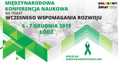 """Międzynarodowa Konferencja Naukowa w Łodzi: """"Wczesne wspomaganie rozwoju dziecka"""" – 6.12.2019 r."""
